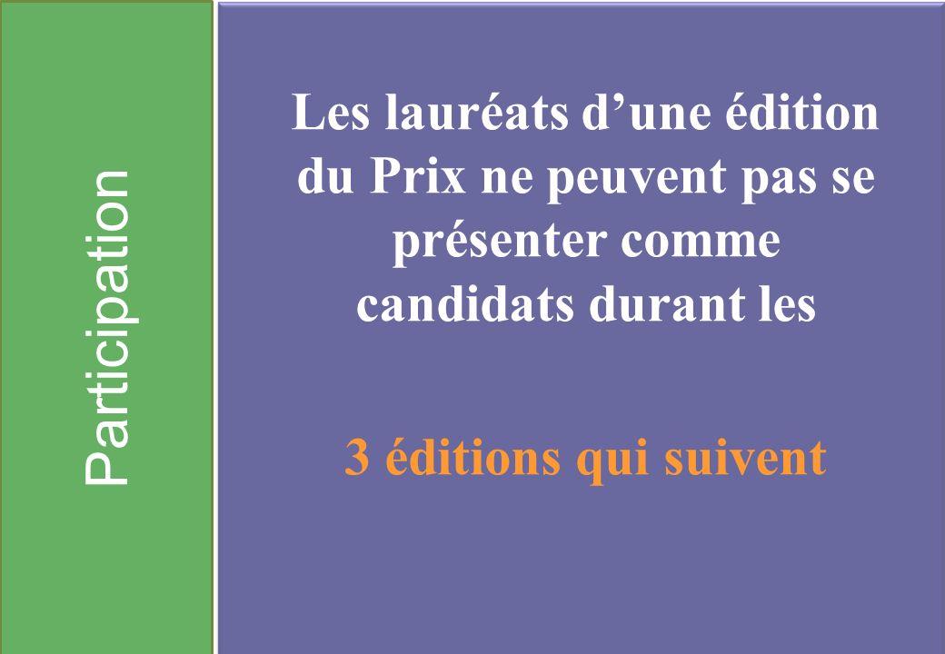 Participation Les lauréats dune édition du Prix ne peuvent pas se présenter comme candidats durant les 3 éditions qui suivent