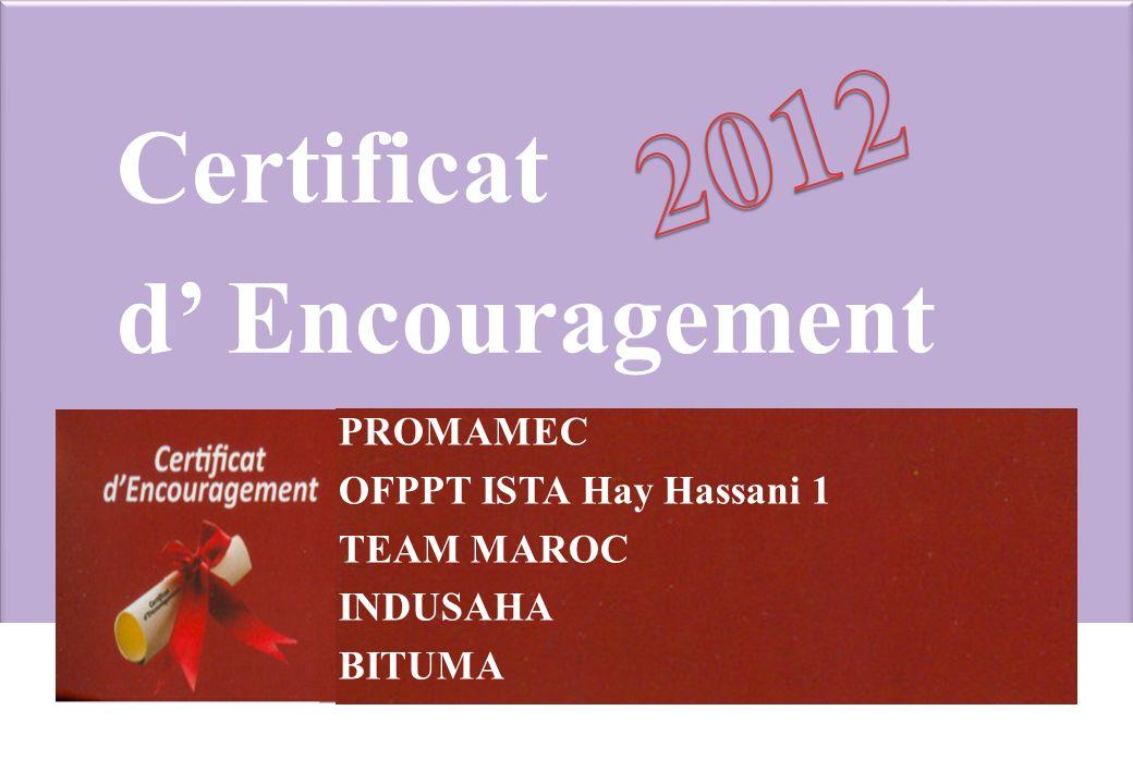 Certificat d Encouragement PROMAMEC OFPPT ISTA Hay Hassani 1 TEAM MAROC INDUSAHA BITUMA