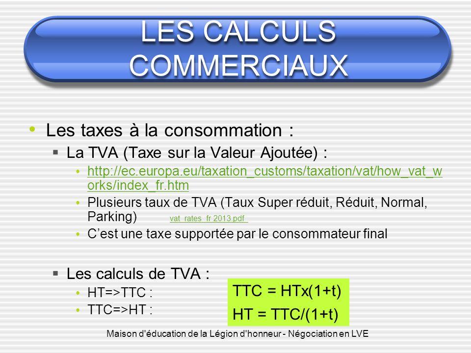 Maison d'éducation de la Légion d'honneur - Négociation en LVE LES CALCULS COMMERCIAUX Les taxes à la consommation : La TVA (Taxe sur la Valeur Ajouté
