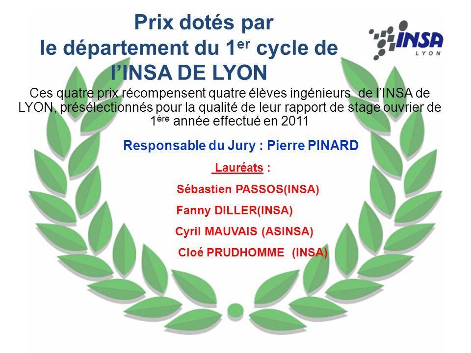 Prix dotés par le département du 1 er cycle de lINSA DE LYON Ces quatre prix récompensent quatre élèves ingénieurs de lINSA de LYON, présélectionnés p
