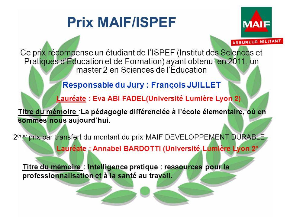 Prix MAIF/ISPEF Ce prix récompense un étudiant de lISPEF (Institut des Sciences et Pratiques dEducation et de Formation) ayant obtenu en 2011, un mast