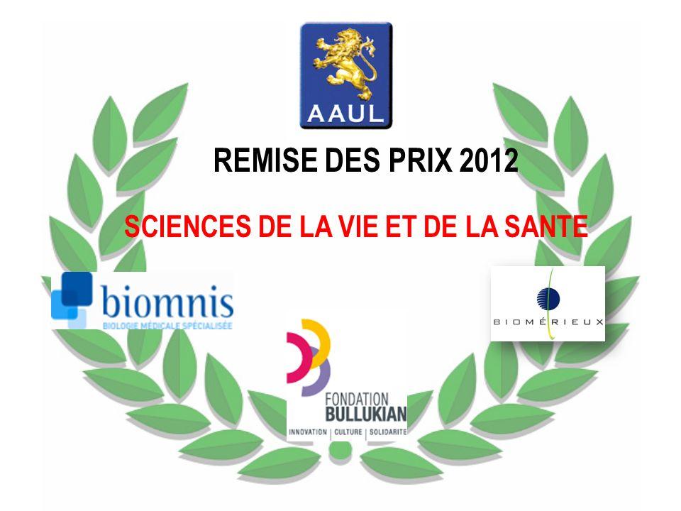 REMISE DES PRIX 2012 SCIENCES DE LA VIE ET DE LA SANTE