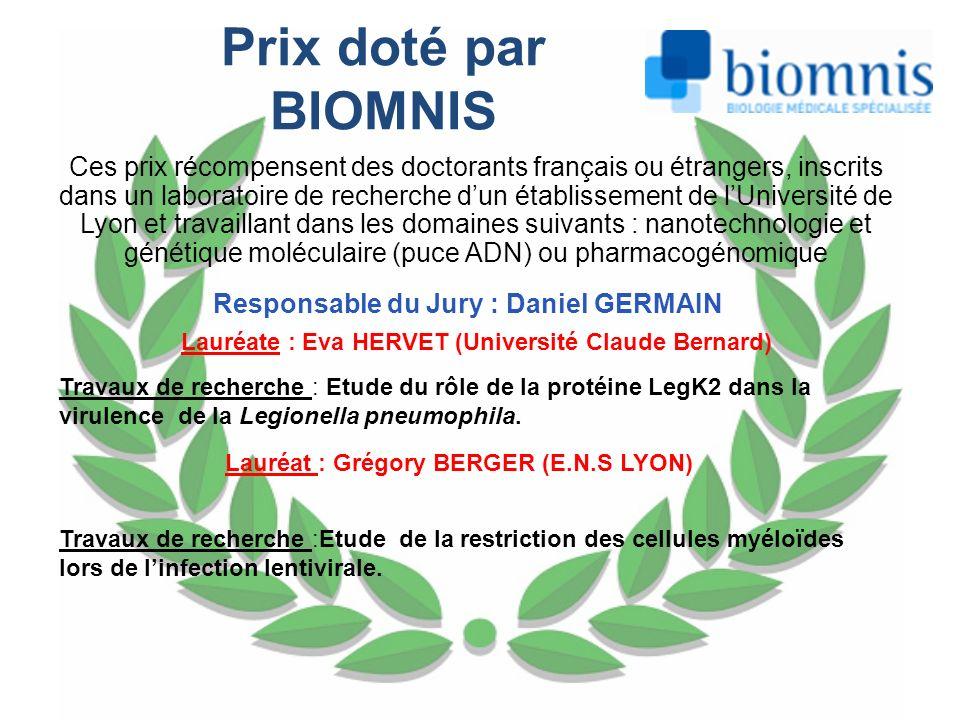 Prix doté par BIOMNIS Ces prix récompensent des doctorants français ou étrangers, inscrits dans un laboratoire de recherche dun établissement de lUniv