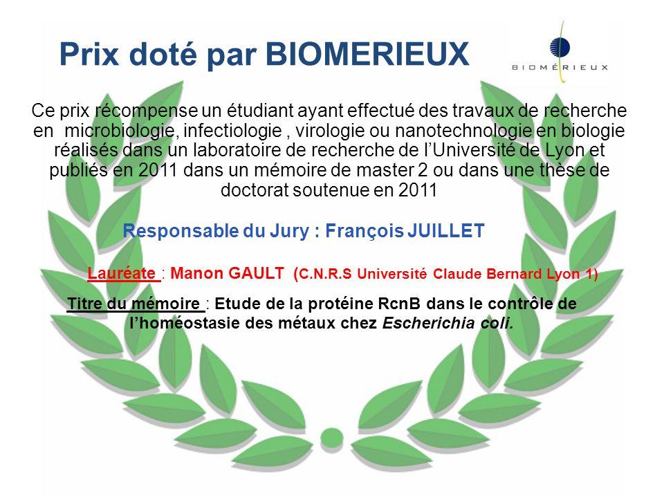 Prix doté par BIOMERIEUX Ce prix récompense un étudiant ayant effectué des travaux de recherche en microbiologie, infectiologie, virologie ou nanotech