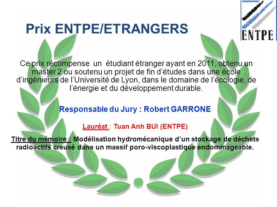 Prix ENTPE/ETRANGERS Ce prix récompense un étudiant étranger ayant en 2011, obtenu un master 2 ou soutenu un projet de fin détudes dans une école ding