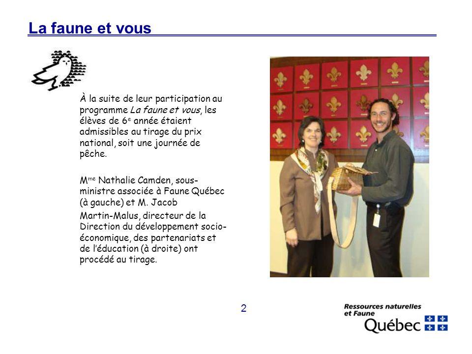 3 La faune et vous Les élèves de la classe de M me Caroline Lebrun de lécole Saint-Paul de Gatineau étaient les heureux gagnants.
