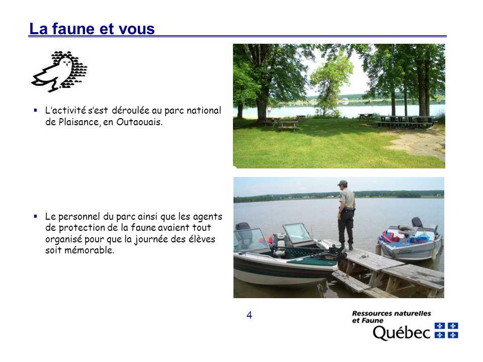 4 La faune et vous Lactivité sest déroulée au parc national de Plaisance, en Outaouais.