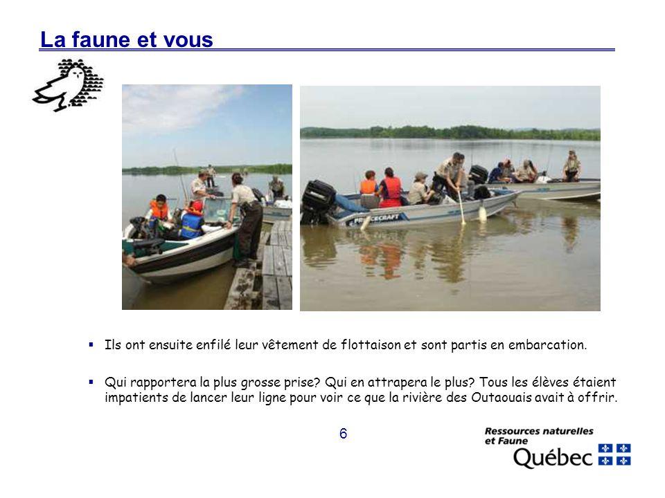 6 La faune et vous Ils ont ensuite enfilé leur vêtement de flottaison et sont partis en embarcation.