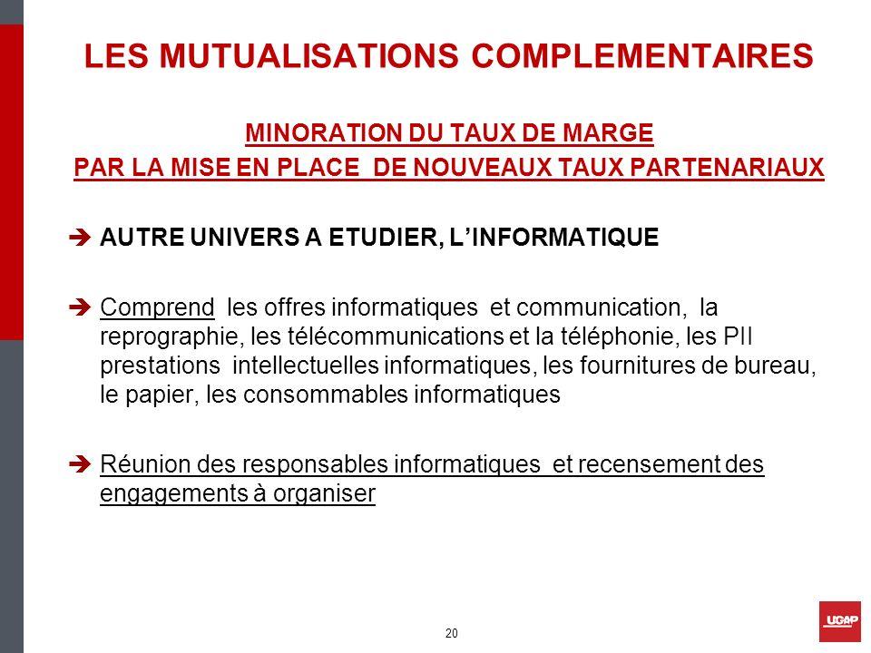 LES MUTUALISATIONS COMPLEMENTAIRES MINORATION DU TAUX DE MARGE PAR LA MISE EN PLACE DE NOUVEAUX TAUX PARTENARIAUX AUTRE UNIVERS A ETUDIER, LINFORMATIQ