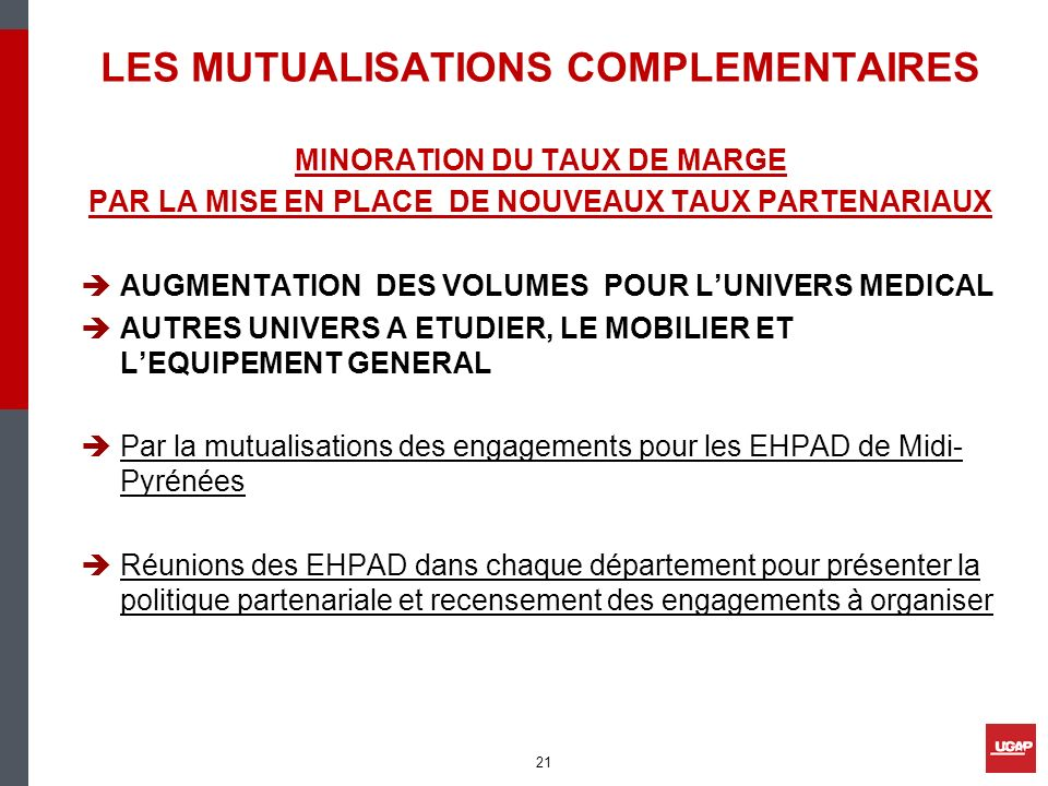 LES MUTUALISATIONS COMPLEMENTAIRES MINORATION DU TAUX DE MARGE PAR LA MISE EN PLACE DE NOUVEAUX TAUX PARTENARIAUX AUGMENTATION DES VOLUMES POUR LUNIVE