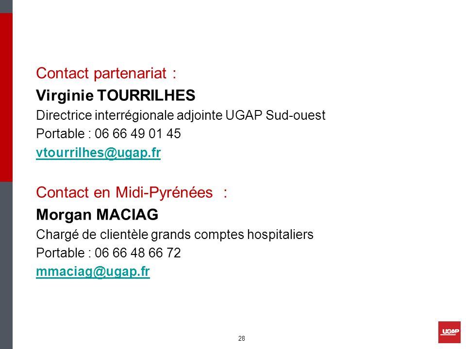 Contact partenariat : Virginie TOURRILHES Directrice interrégionale adjointe UGAP Sud-ouest Portable : 06 66 49 01 45 vtourrilhes@ugap.fr Contact en M