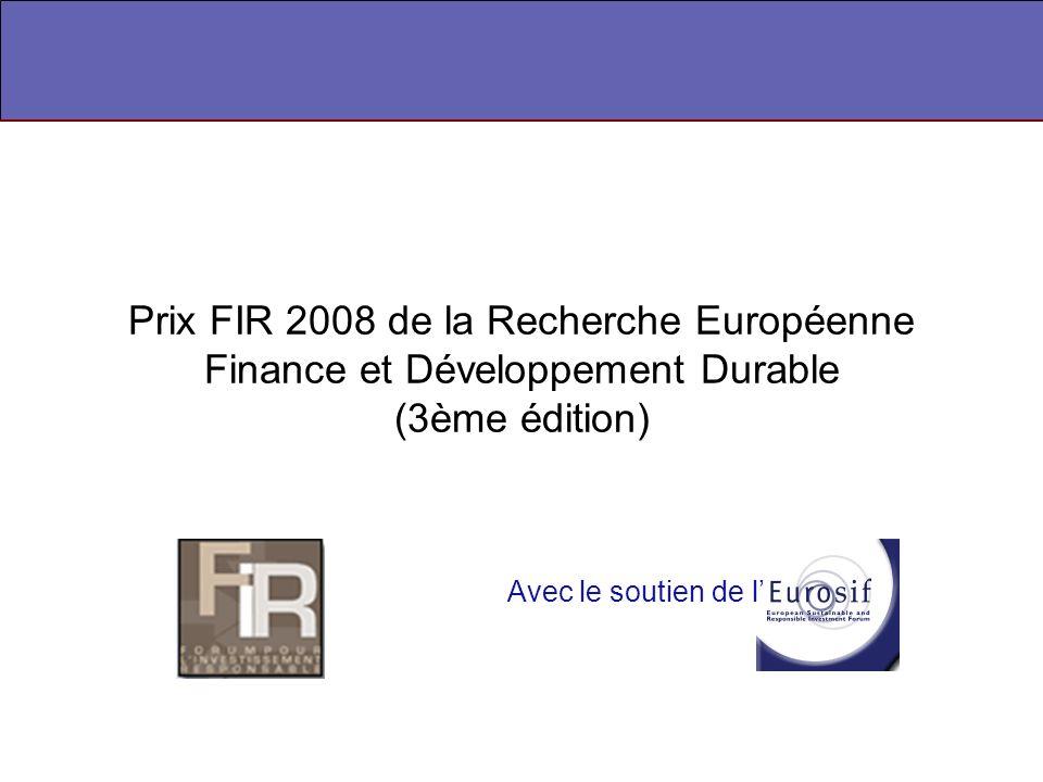 Prix FIR 2008 de la Recherche Européenne Finance et Développement Durable (3ème édition) Avec le soutien de l