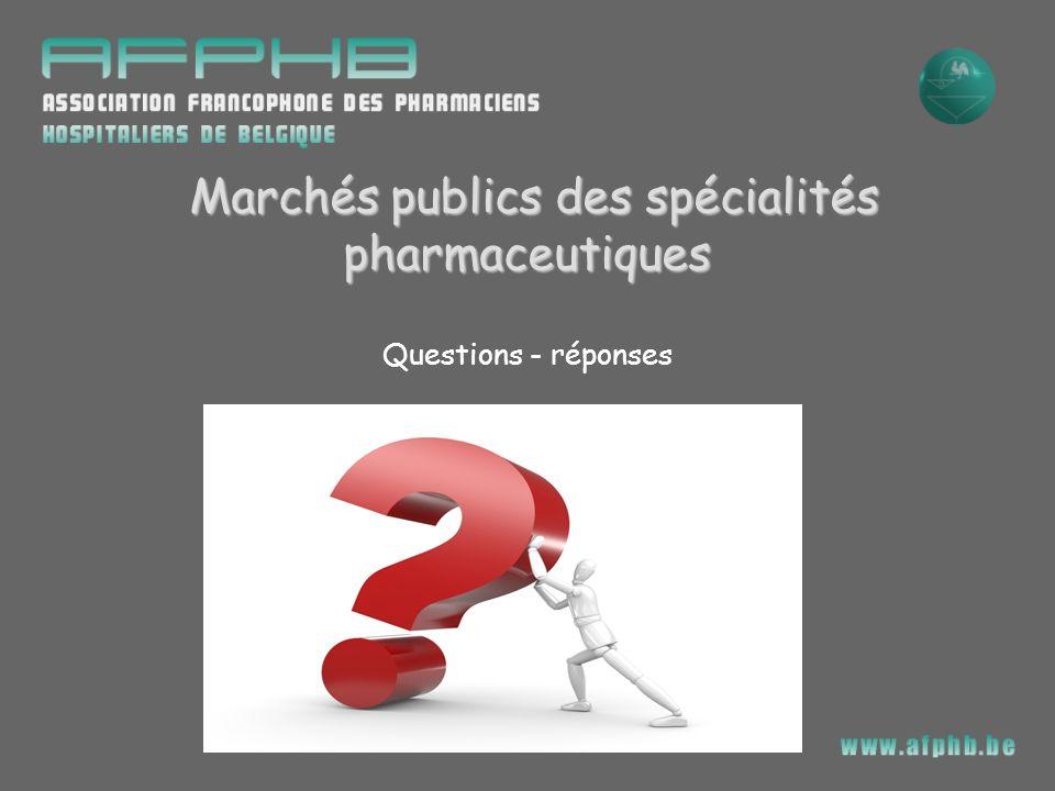 Marchés publics des spécialités pharmaceutiques Questions - réponses