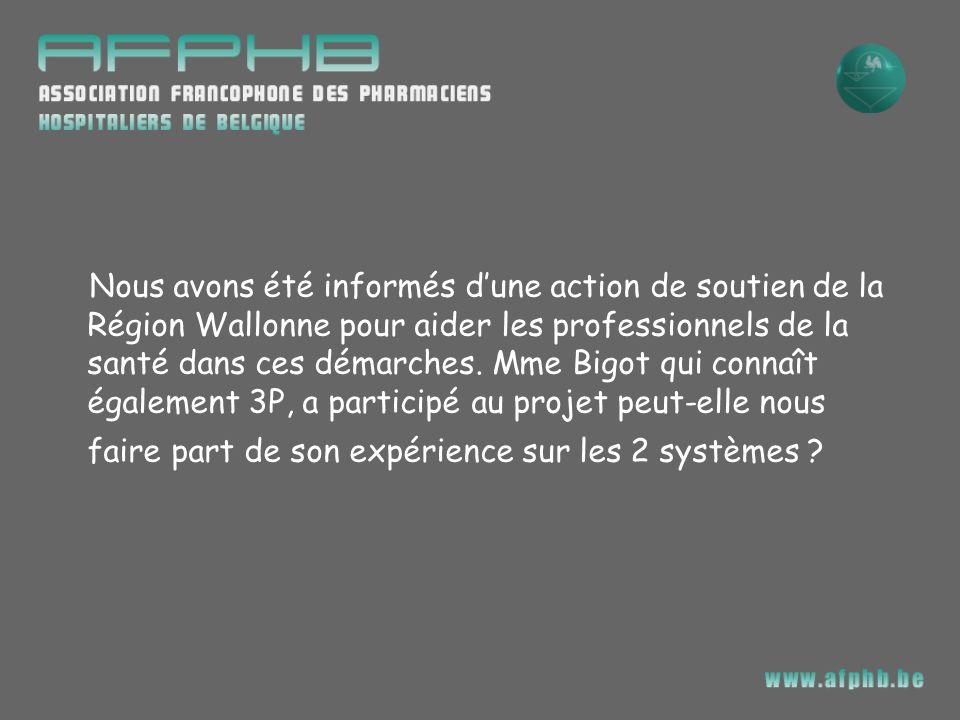 Nous avons été informés dune action de soutien de la Région Wallonne pour aider les professionnels de la santé dans ces démarches. Mme Bigot qui conna