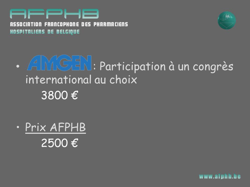 : Participation à un congrès international au choix 3800 Prix AFPHB 2500