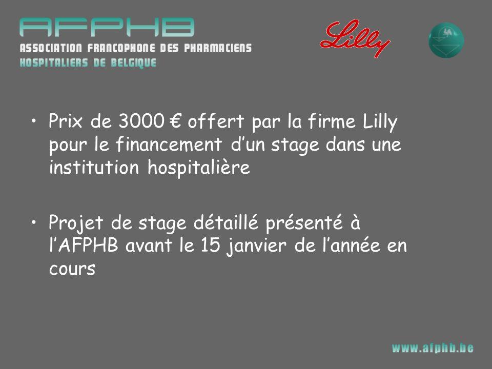 Prix de 3000 offert par la firme Lilly pour le financement dun stage dans une institution hospitalière Projet de stage détaillé présenté à lAFPHB avan