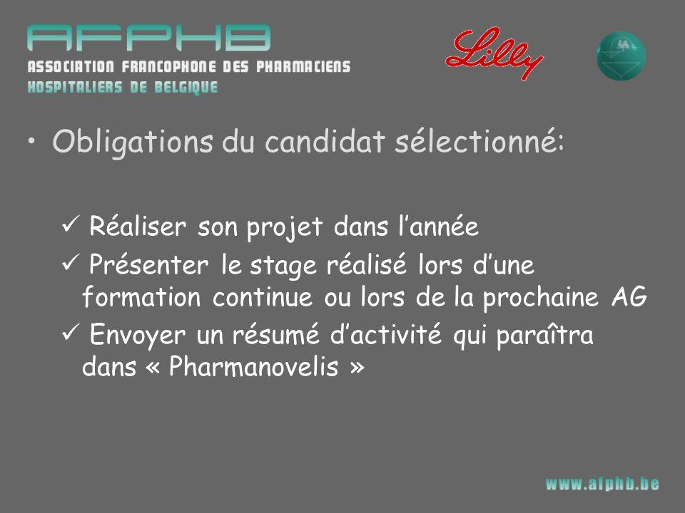 Obligations du candidat sélectionné: Réaliser son projet dans lannée Présenter le stage réalisé lors dune formation continue ou lors de la prochaine A