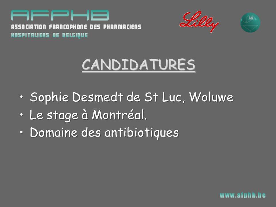 CANDIDATURES Sophie Desmedt de St Luc, WoluweSophie Desmedt de St Luc, Woluwe Le stage à Montréal.Le stage à Montréal. Domaine des antibiotiquesDomain