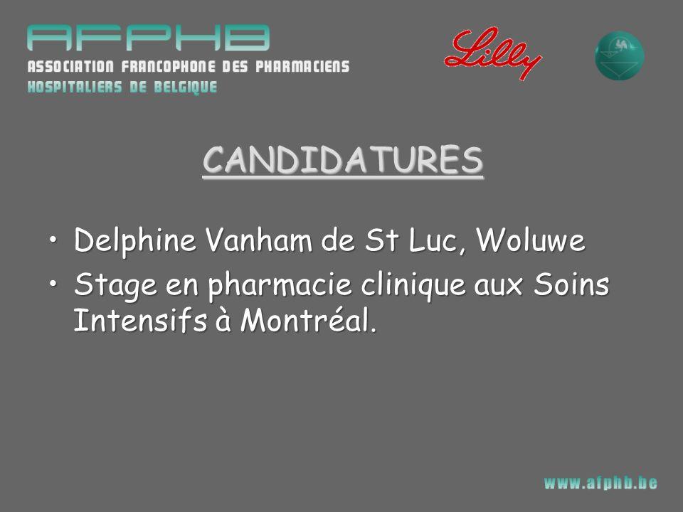 CANDIDATURES Delphine Vanham de St Luc, WoluweDelphine Vanham de St Luc, Woluwe Stage en pharmacie clinique aux Soins Intensifs à Montréal.Stage en ph