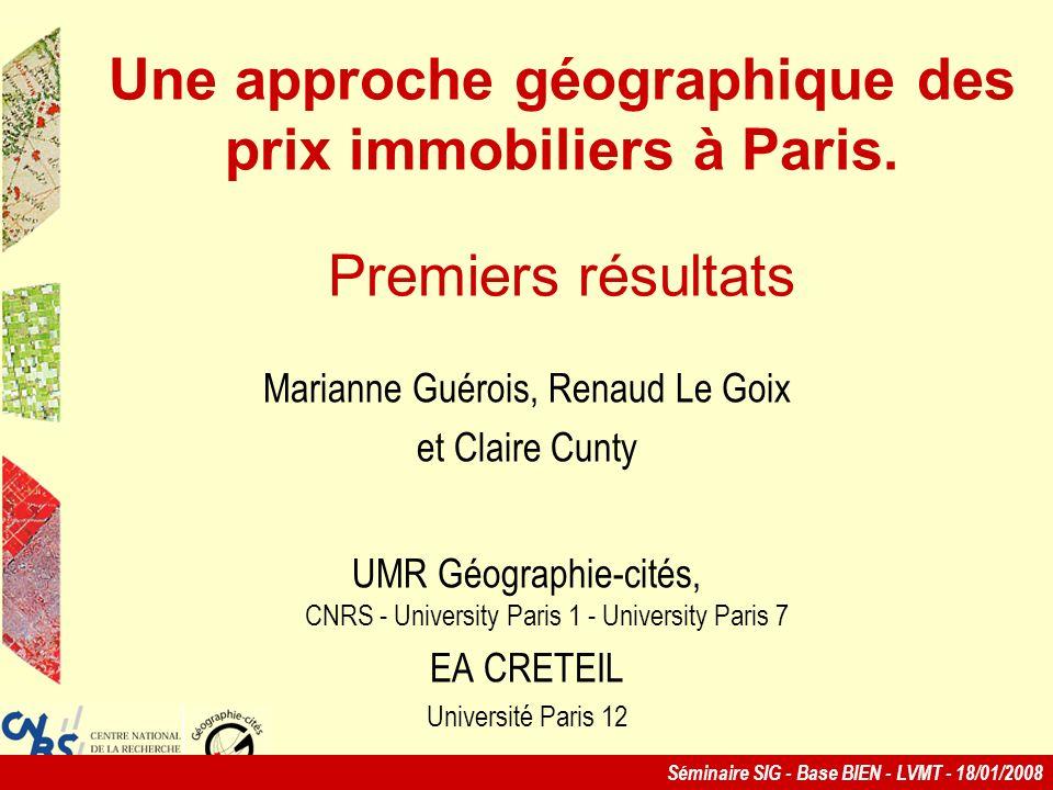 Séminaire SIG - Base BIEN - LVMT - 18/01/2008 Une approche géographique des prix immobiliers à Paris.