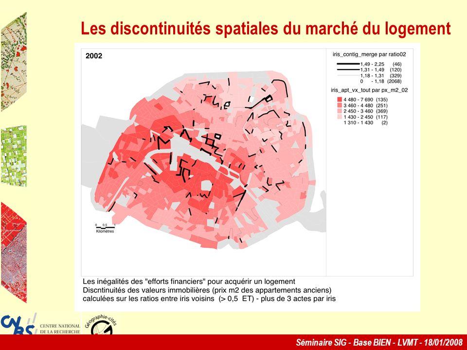 Séminaire SIG - Base BIEN - LVMT - 18/01/2008 Les discontinuités spatiales du marché du logement