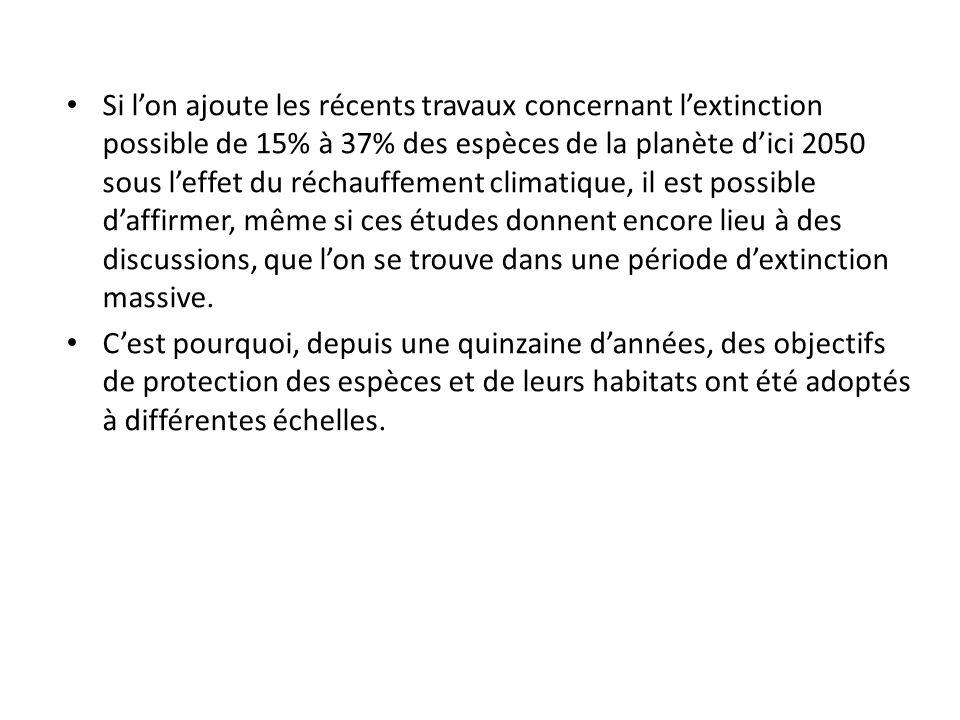 Si lon ajoute les récents travaux concernant lextinction possible de 15% à 37% des espèces de la planète dici 2050 sous leffet du réchauffement climat