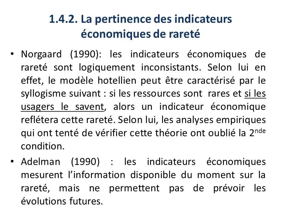 1.4.2. La pertinence des indicateurs économiques de rareté Norgaard (1990): les indicateurs économiques de rareté sont logiquement inconsistants. Selo