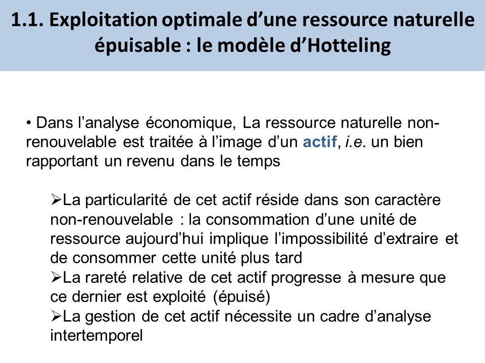 Dans lanalyse économique, La ressource naturelle non- renouvelable est traitée à limage dun actif, i.e. un bien rapportant un revenu dans le temps La