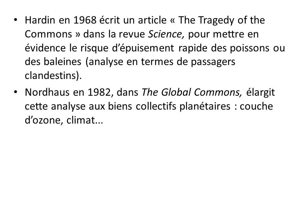 Hardin en 1968 écrit un article « The Tragedy of the Commons » dans la revue Science, pour mettre en évidence le risque dépuisement rapide des poisson