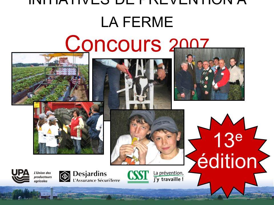 INITIATIVES DE PRÉVENTION À LA FERME Concours 2007 13 e édition