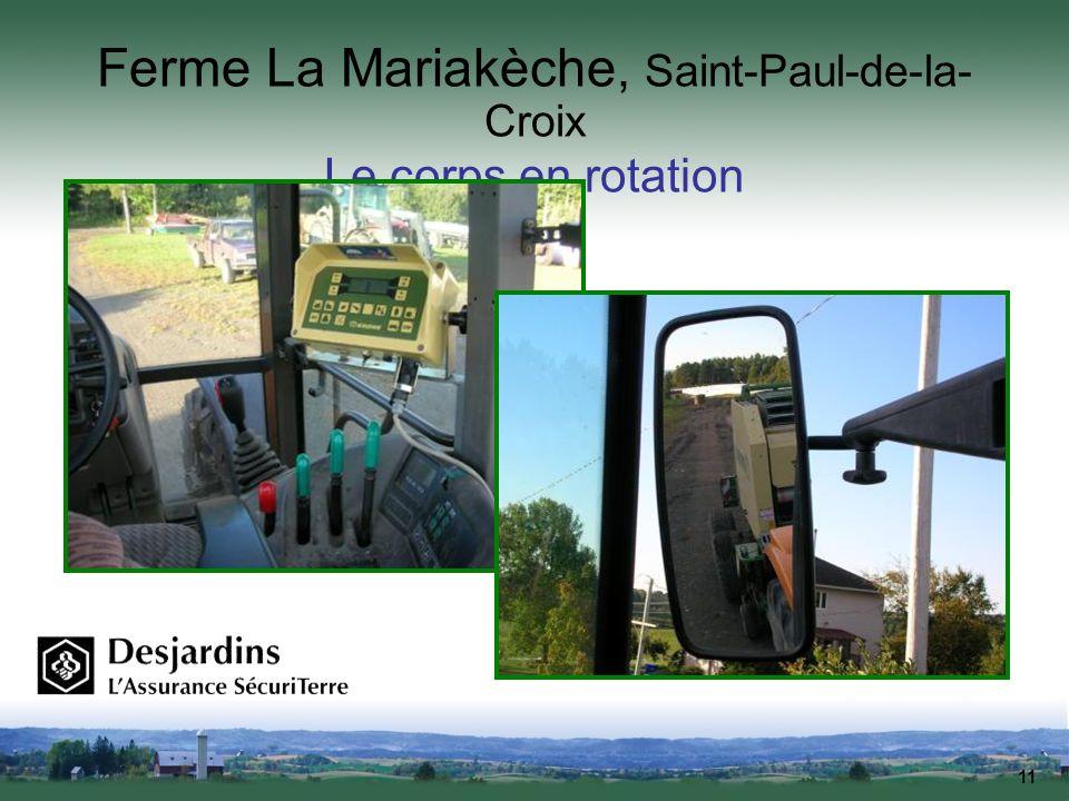 11 Ferme La Mariakèche, Saint-Paul-de-la- Croix Le corps en rotation