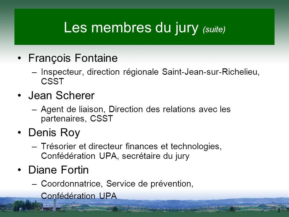 3 Les membres du jury (suite) François Fontaine –Inspecteur, direction régionale Saint-Jean-sur-Richelieu, CSST Jean Scherer –Agent de liaison, Direct