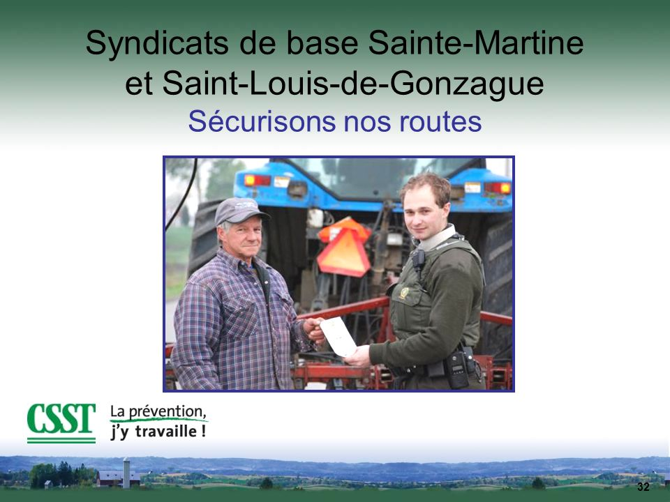 32 Syndicats de base Sainte-Martine et Saint-Louis-de-Gonzague Sécurisons nos routes