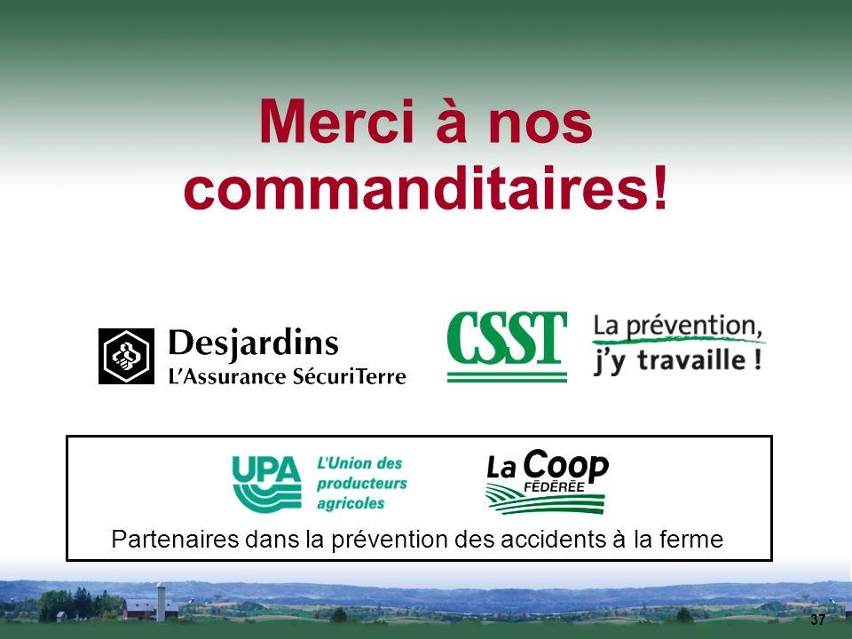 37 Partenaires dans la prévention des accidents à la ferme Merci à nos commanditaires!
