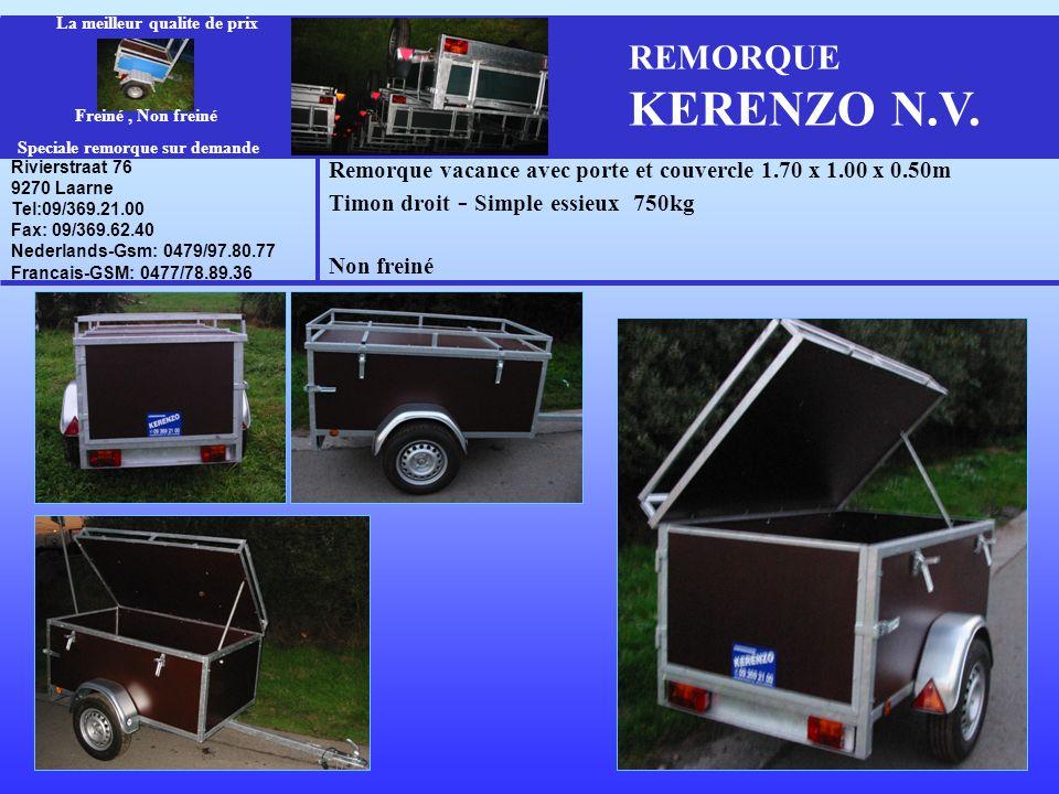 Remorque vacance avec porte et couvercle 1.70 x 1.00 x 0.50m Timon droit - Simple essieux 750kg Non freiné REMORQUE KERENZO N.V. Rivierstraat 76 9270