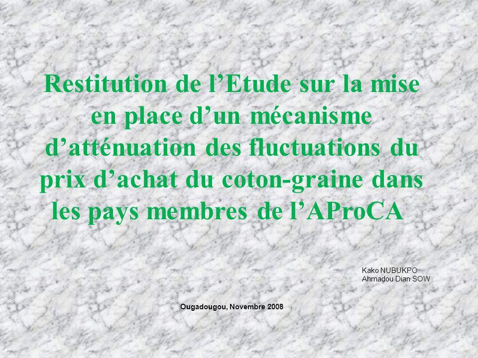 Restitution de lEtude sur la mise en place dun mécanisme datténuation des fluctuations du prix dachat du coton-graine dans les pays membres de lAProCA