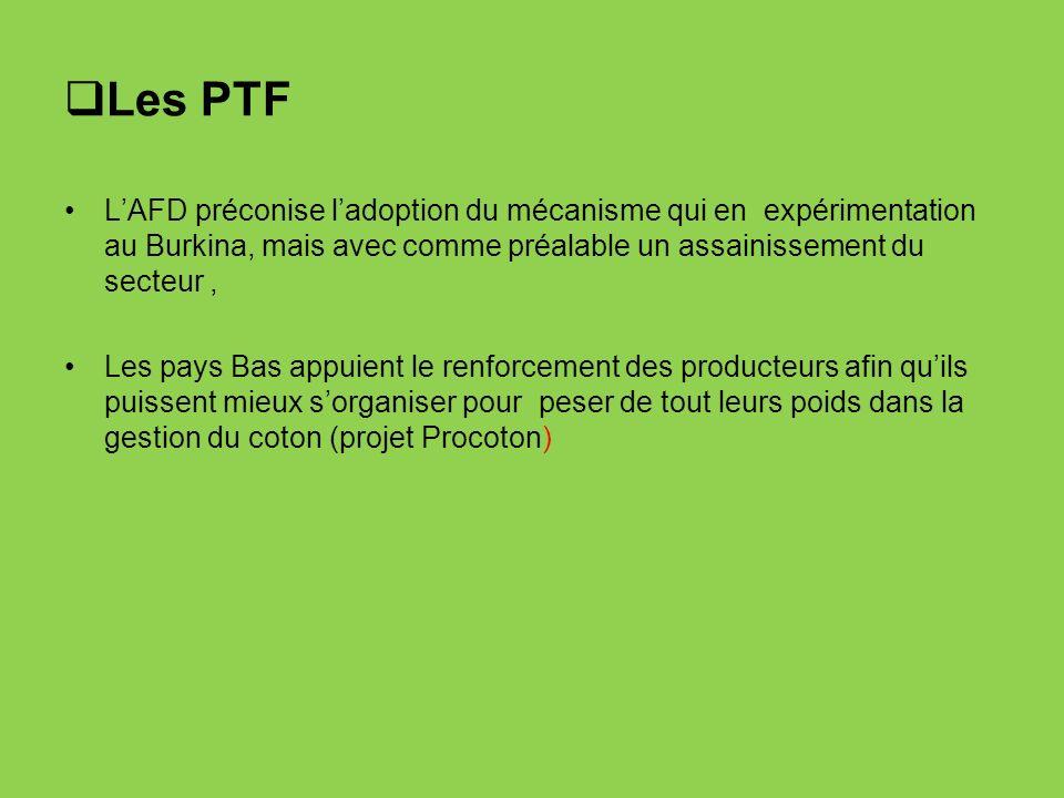 Les PTF LAFD préconise ladoption du mécanisme qui en expérimentation au Burkina, mais avec comme préalable un assainissement du secteur, Les pays Bas
