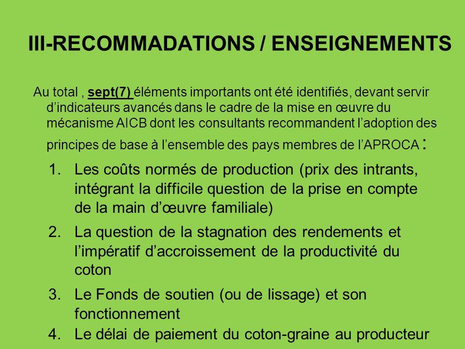 III-RECOMMADATIONS / ENSEIGNEMENTS Au total, sept(7) éléments importants ont été identifiés, devant servir dindicateurs avancés dans le cadre de la mi