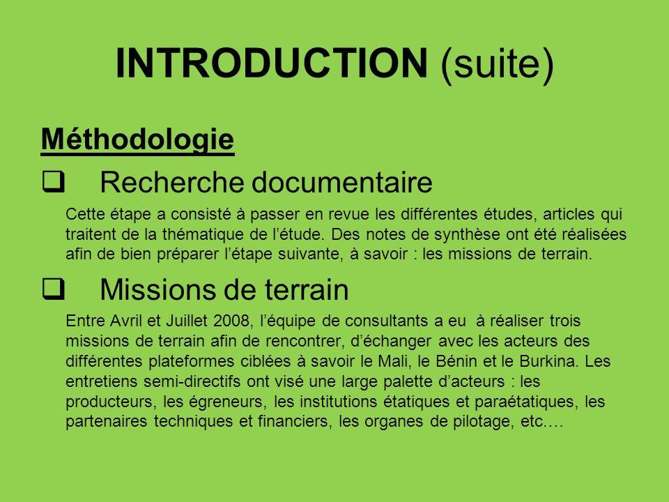 INTRODUCTION (suite) Méthodologie Recherche documentaire Cette étape a consisté à passer en revue les différentes études, articles qui traitent de la
