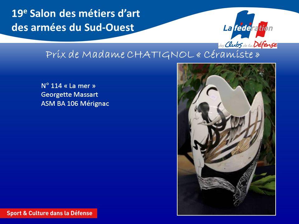 19 e Salon des métiers dart des armées du Sud-Ouest Prix de Madame CHATIGNOL « Céramiste » N° 114 « La mer » Georgette Massart ASM BA 106 Mérignac