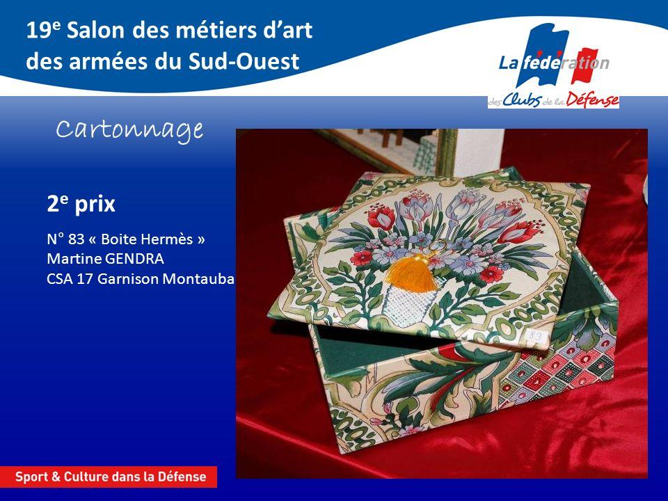 19 e Salon des métiers dart des armées du Sud-Ouest Cartonnage 2 e prix N° 83 « Boite Hermès » Martine GENDRA CSA 17 Garnison Montauban