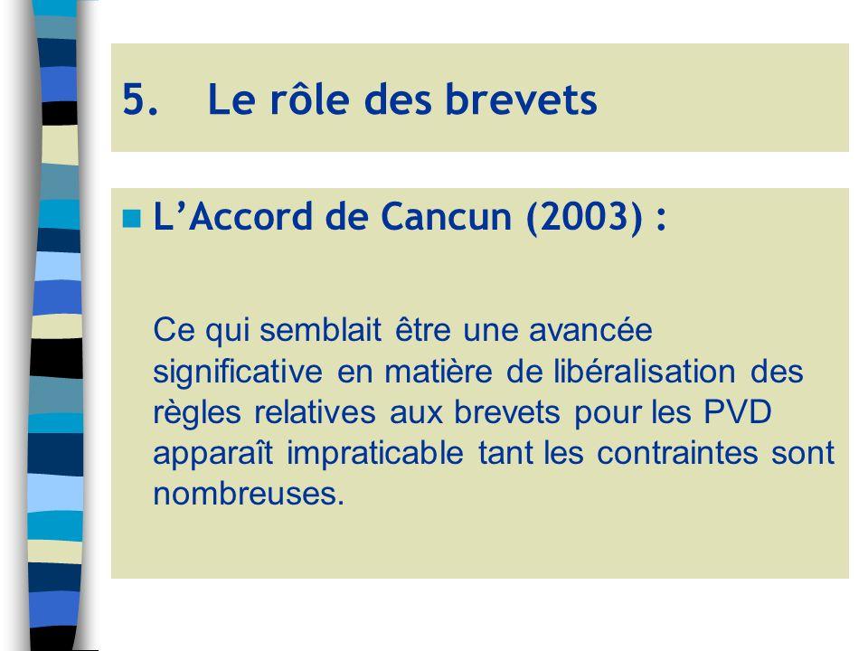 LAccord de Cancun (2003) : Ce qui semblait être une avancée significative en matière de libéralisation des règles relatives aux brevets pour les PVD apparaît impraticable tant les contraintes sont nombreuses.