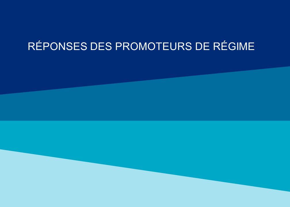 RÉPONSES DES PROMOTEURS DE RÉGIME