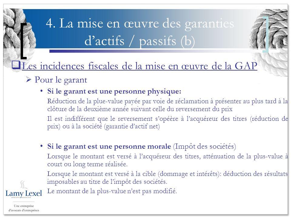 4. La mise en œuvre des garanties dactifs / passifs (b) Les incidences fiscales de la mise en œuvre de la GAP Pour le garant Si le garant est une pers