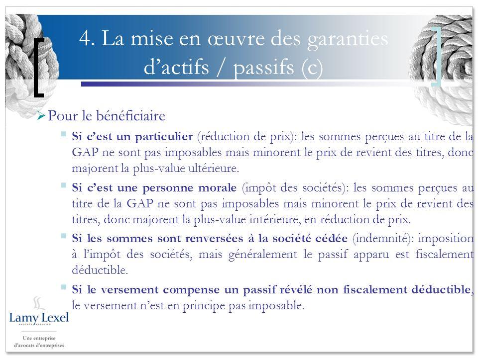 4. La mise en œuvre des garanties dactifs / passifs (c) Pour le bénéficiaire Si cest un particulier (réduction de prix): les sommes perçues au titre d