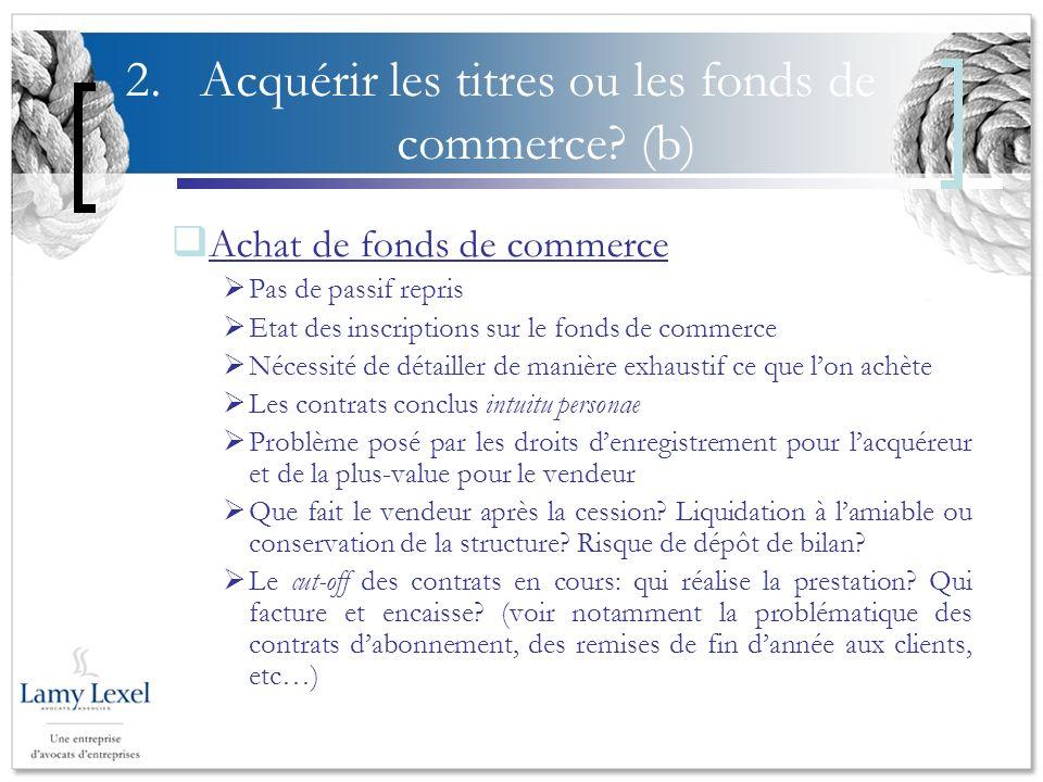2.Acquérir les titres ou les fonds de commerce.