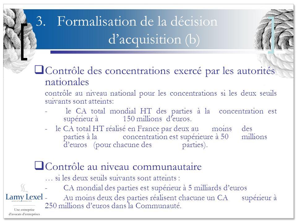 3. Formalisation de la décision dacquisition (b) Contrôle des concentrations exercé par les autorités nationales contrôle au niveau national pour les