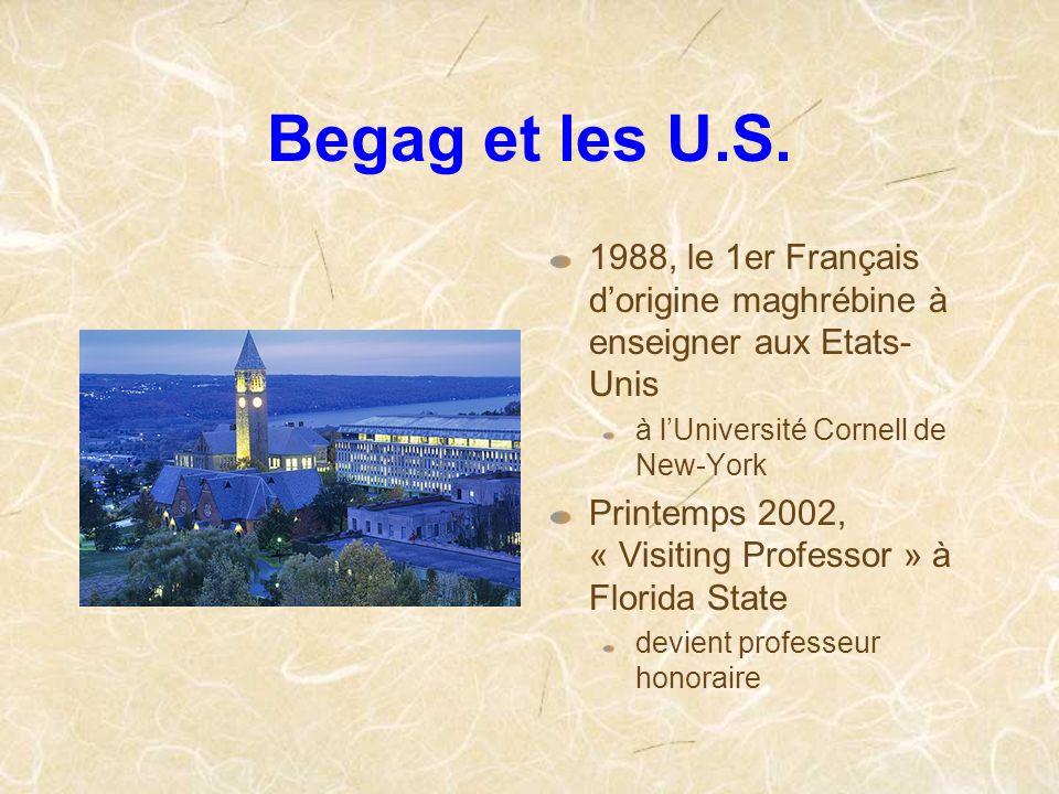 Begag et les U.S. 1988, le 1er Français dorigine maghrébine à enseigner aux Etats- Unis à lUniversité Cornell de New-York Printemps 2002, « Visiting P