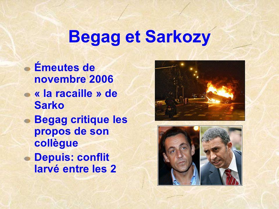 Begag et Sarkozy Émeutes de novembre 2006 « la racaille » de Sarko Begag critique les propos de son collègue Depuis: conflit larvé entre les 2