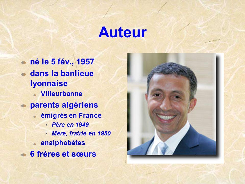 Auteur né le 5 fév., 1957 dans la banlieue lyonnaise Villeurbanne parents algériens émigrés en France Père en 1949 Mère, fratrie en 1950 analphabètes